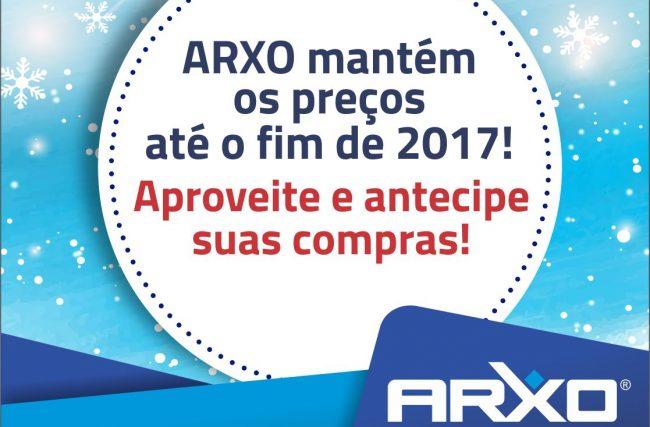 ARXO mantém os preços até o final de 2017!